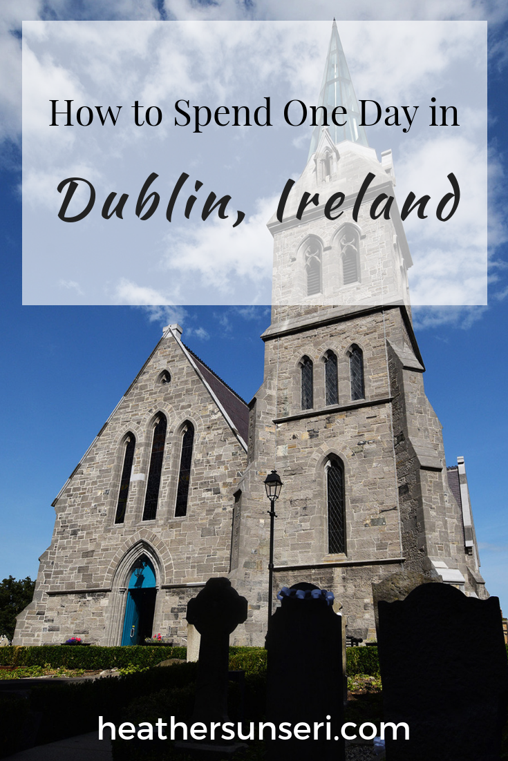 How to spend one day in Dublin Ireland